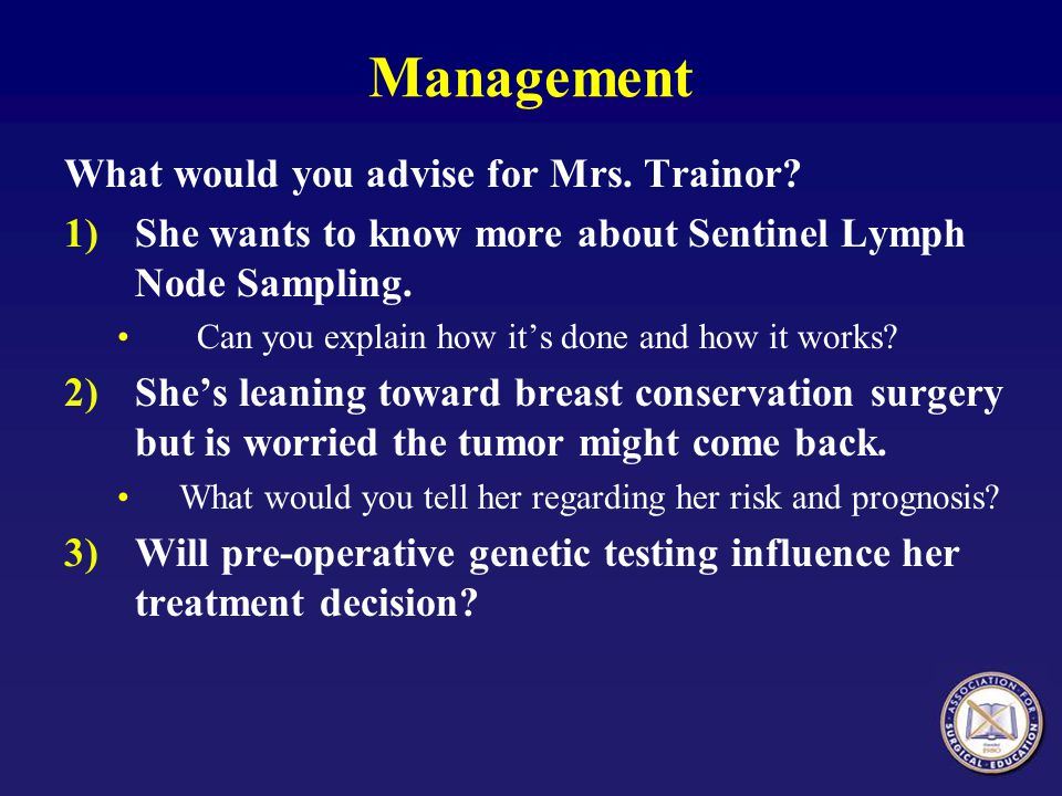 Management What would you advise for Mrs. Trainor