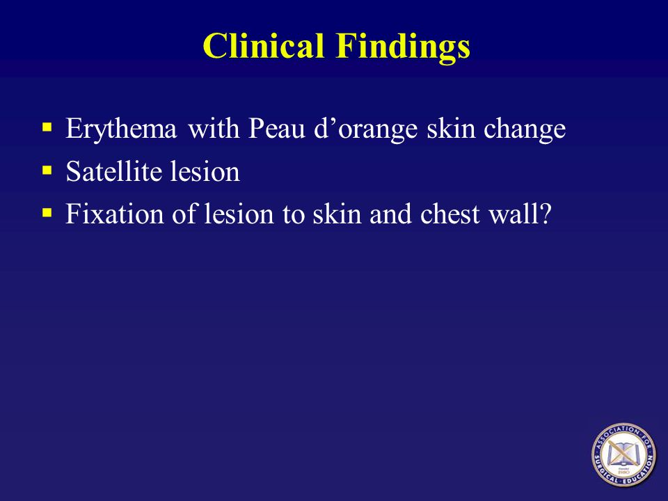 Clinical Findings Erythema with Peau d'orange skin change