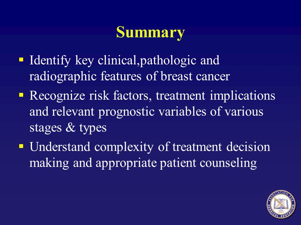 Summary Identify key clinical,pathologic and radiographic features of breast cancer.