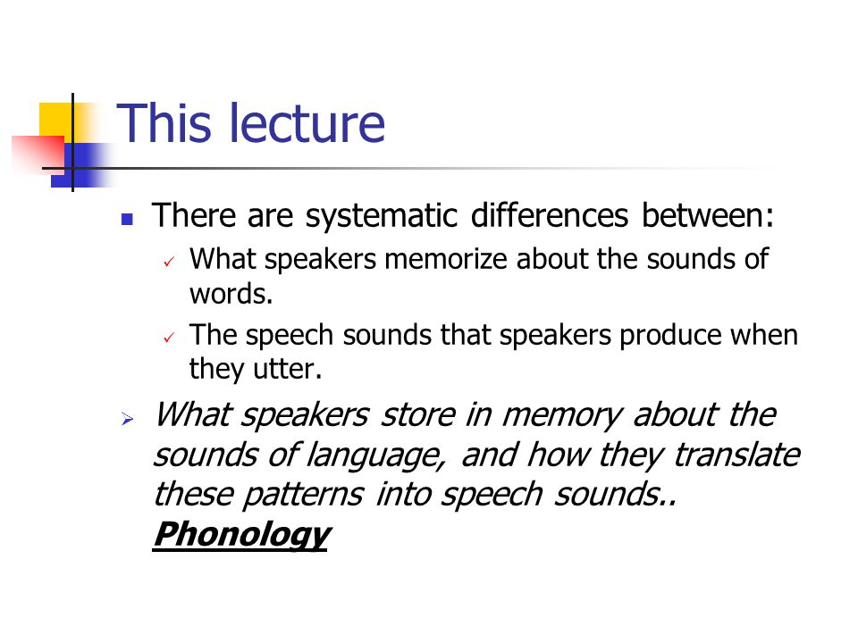 This lecture There are systematic differences between: