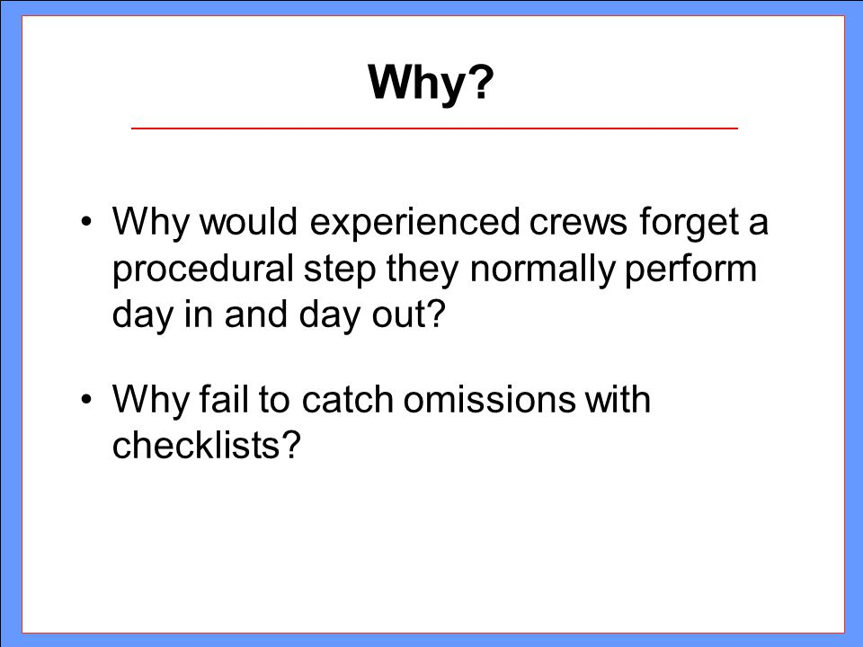 Why Why would experienced crews forget a procedural step they normally perform day in and day out