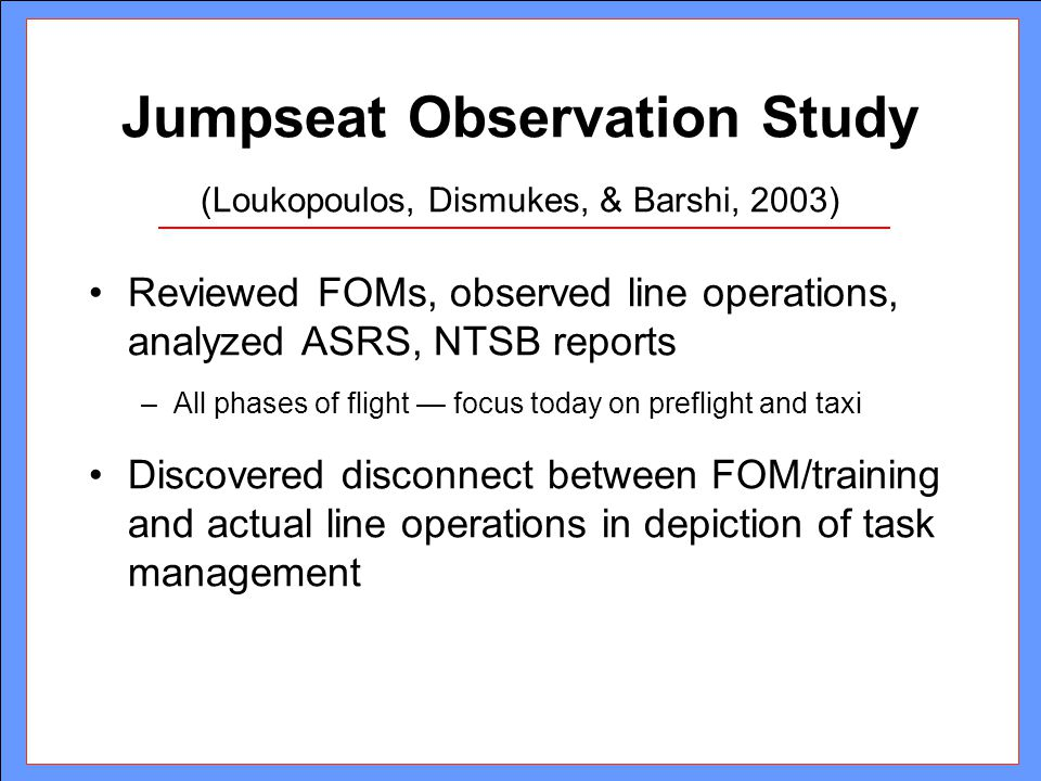 Jumpseat Observation Study (Loukopoulos, Dismukes, & Barshi, 2003)