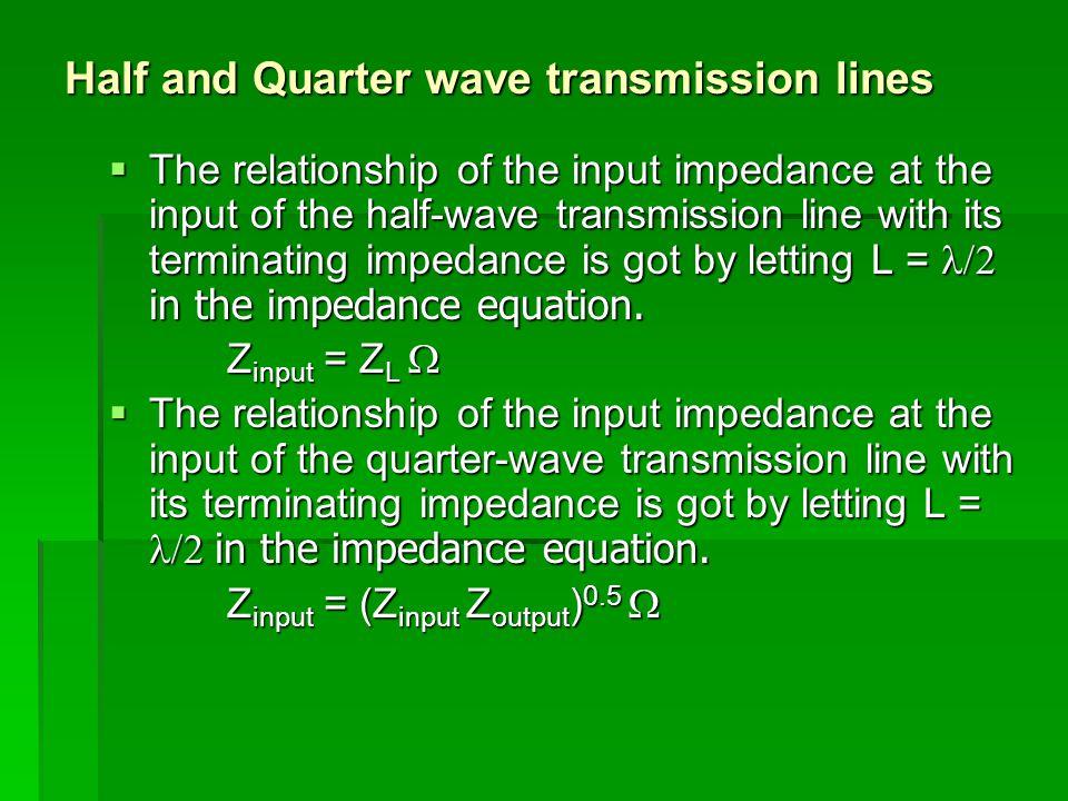 Half and Quarter wave transmission lines