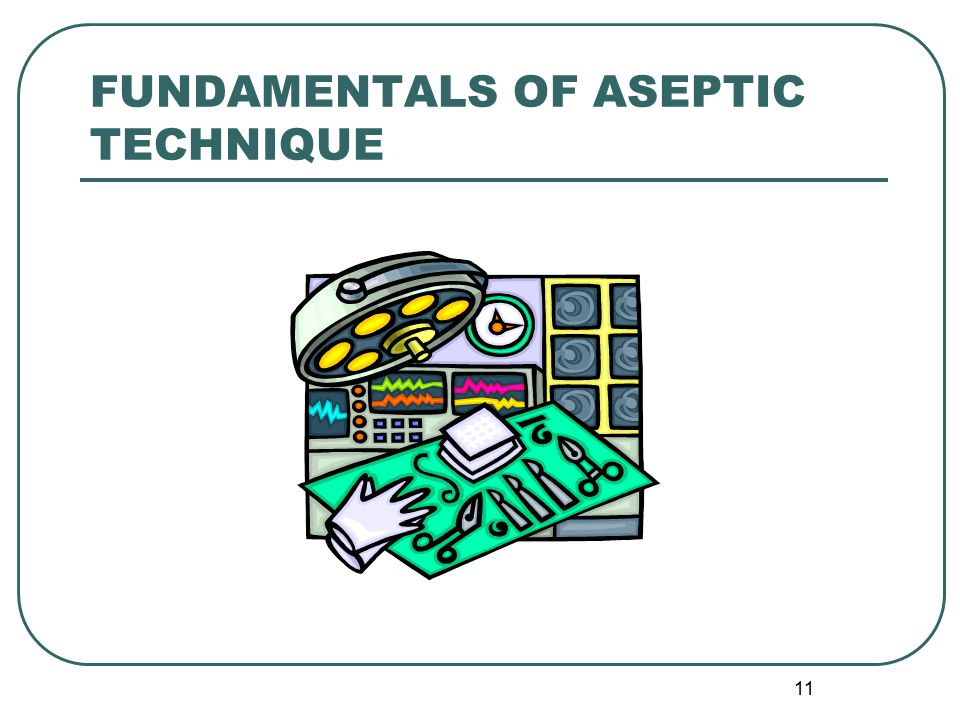 FUNDAMENTALS OF ASEPTIC TECHNIQUE