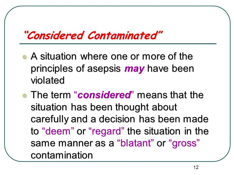 Considered Contaminated