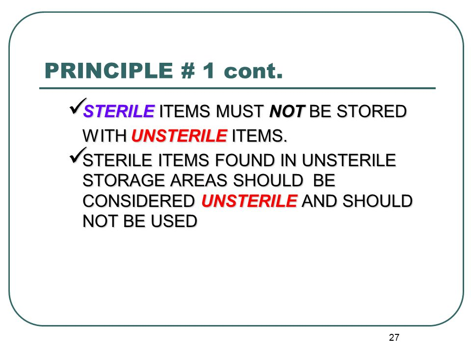 PRINCIPLE # 1 cont. STERILE ITEMS MUST NOT BE STORED