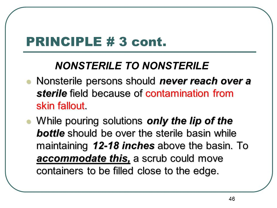 PRINCIPLE # 3 cont. NONSTERILE TO NONSTERILE