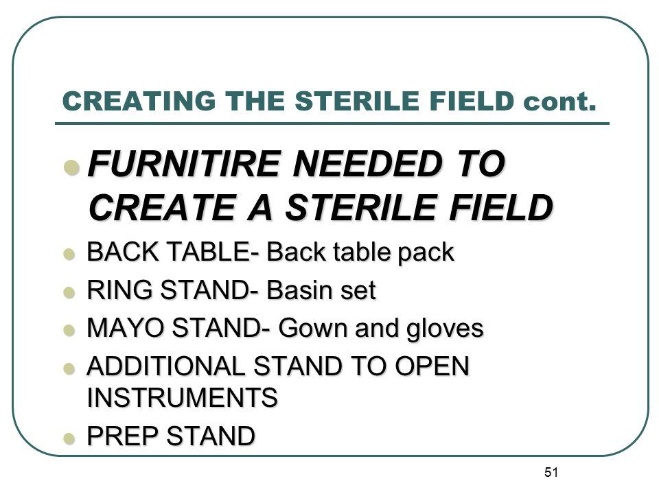 CREATING THE STERILE FIELD cont.