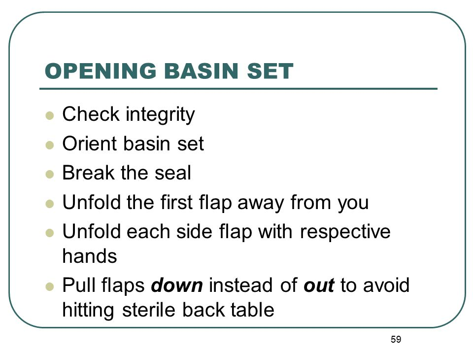 OPENING BASIN SET Check integrity Orient basin set Break the seal