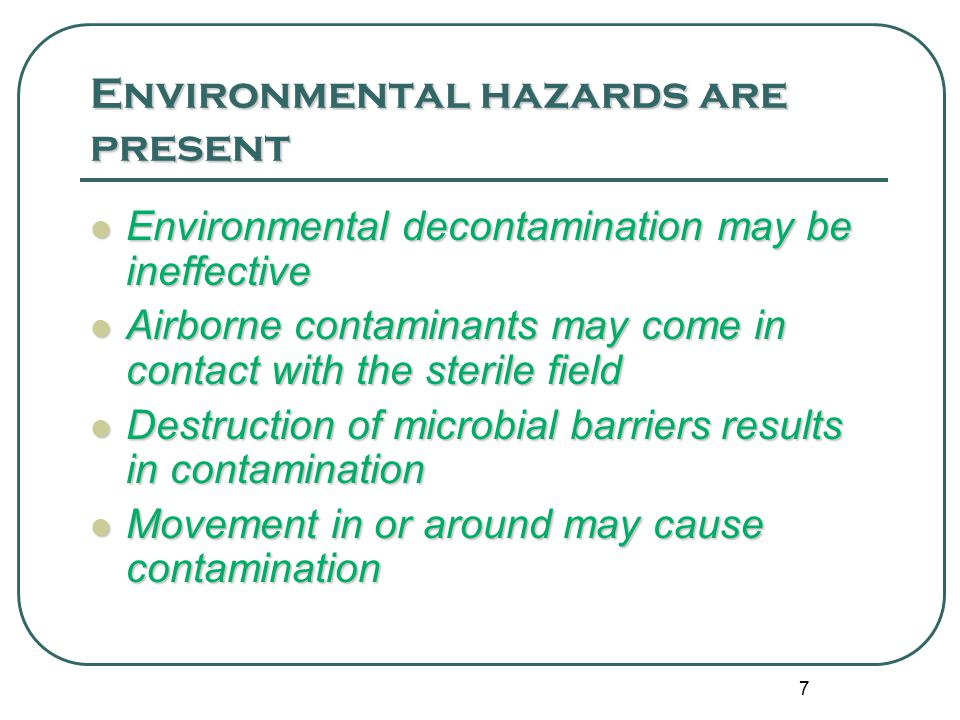 Environmental hazards are present