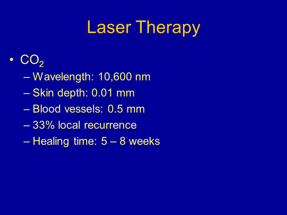 Laser Therapy CO2 Wavelength: 10,600 nm Skin depth: 0.01 mm