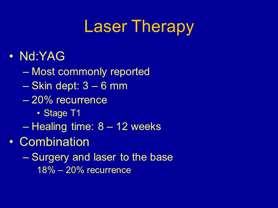 Laser Therapy Nd:YAG Combination Most commonly reported