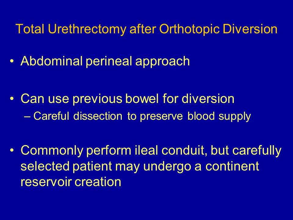 Total Urethrectomy after Orthotopic Diversion