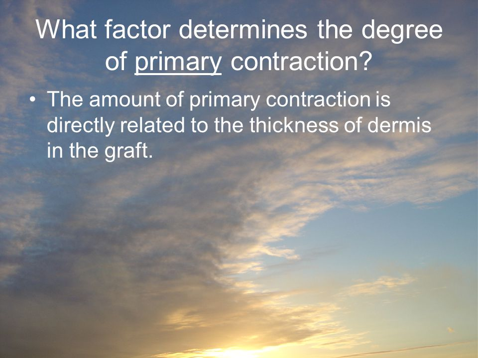 What factor determines the degree of primary contraction