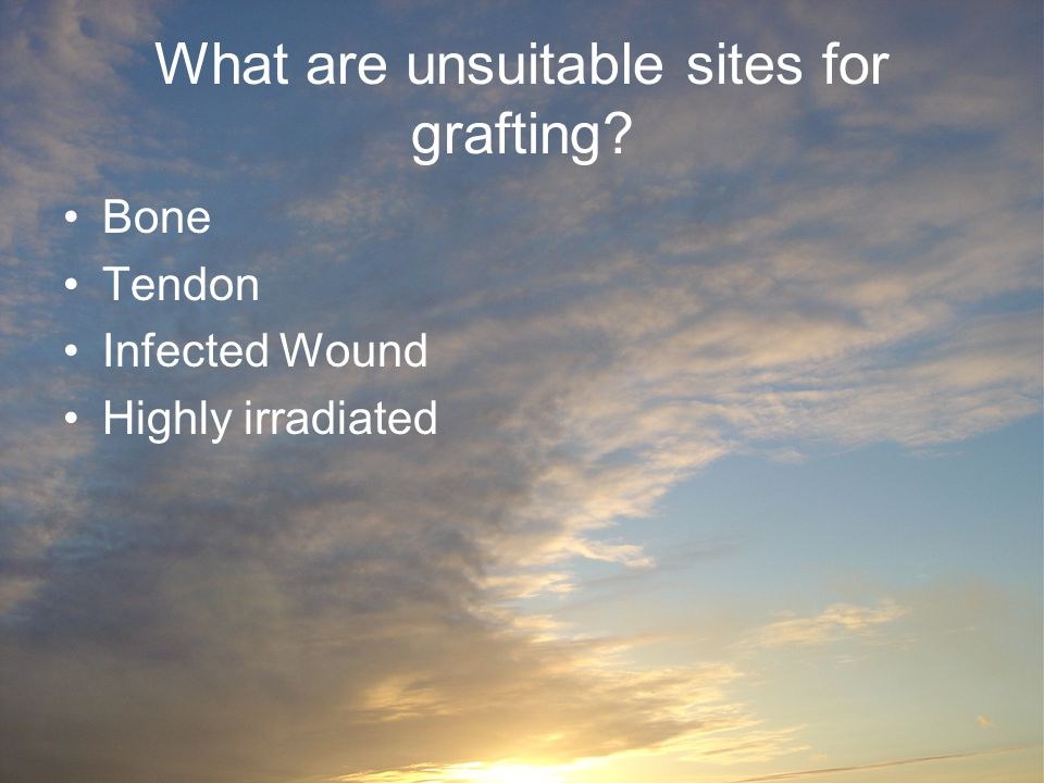 What are unsuitable sites for grafting