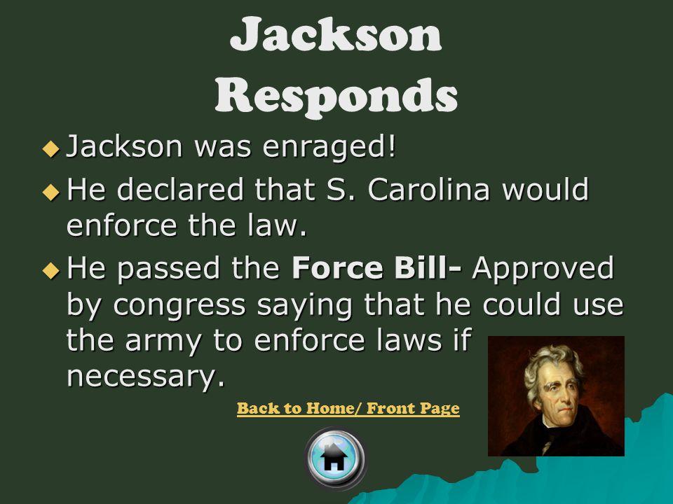 Jackson Responds Jackson was enraged!