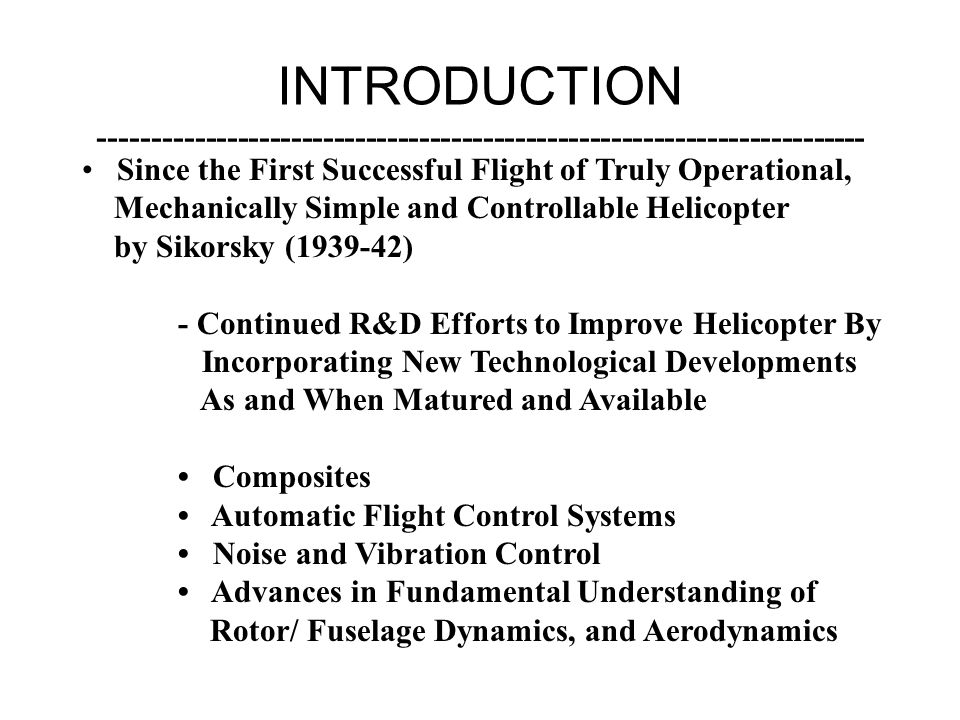 INTRODUCTION ------------------------------------------------------------------------ • Since the First Successful Flight of Truly Operational,