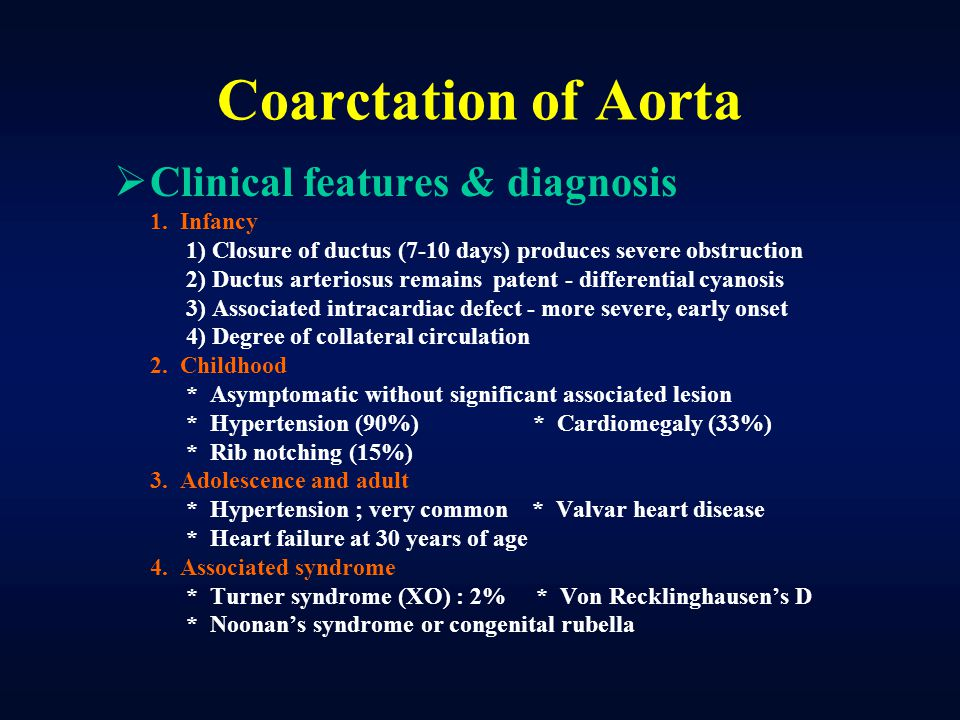 Coarctation of Aorta Clinical features & diagnosis 1. Infancy