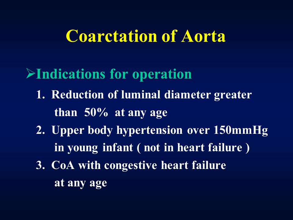 Coarctation of Aorta Indications for operation