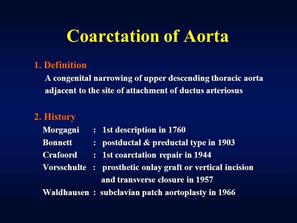 Coarctation of Aorta 1. Definition 2. History