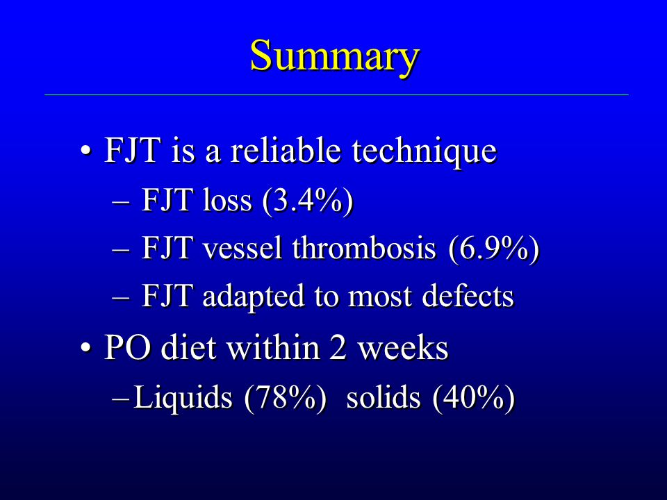 Summary FJT is a reliable technique PO diet within 2 weeks