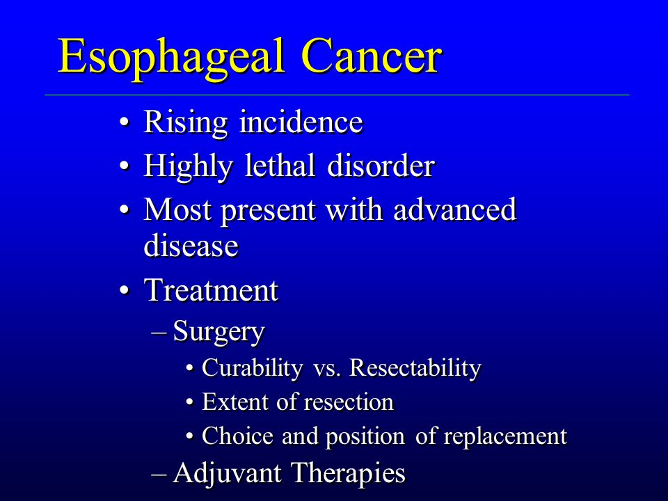 Esophageal Cancer Rising incidence Highly lethal disorder
