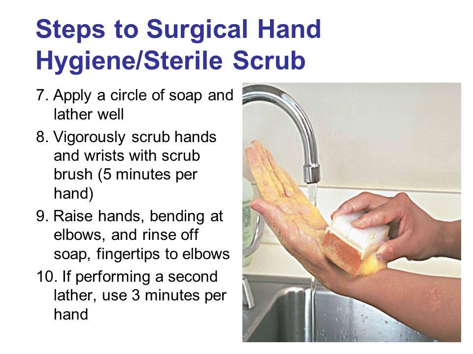 Steps to Surgical Hand Hygiene/Sterile Scrub