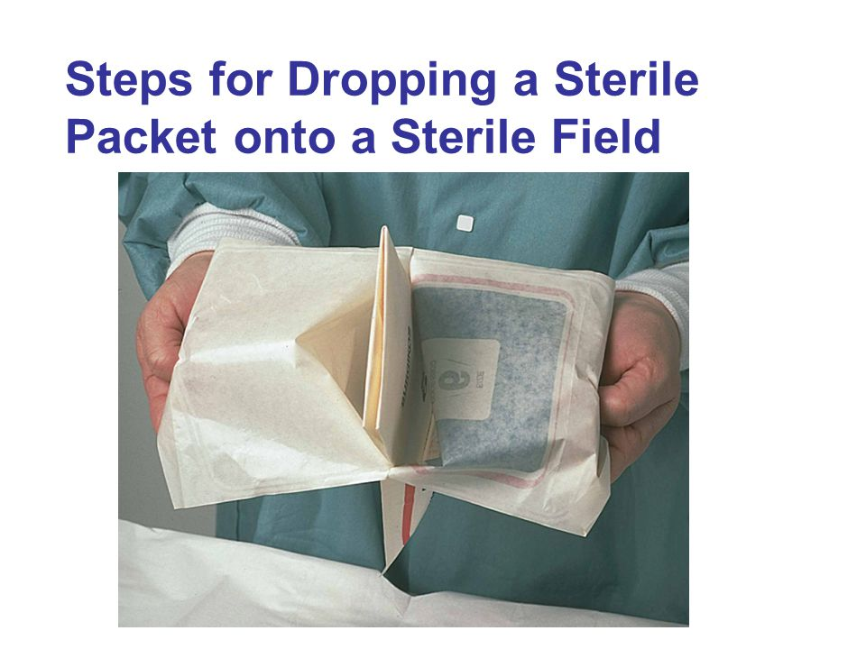 Steps for Dropping a Sterile Packet onto a Sterile Field