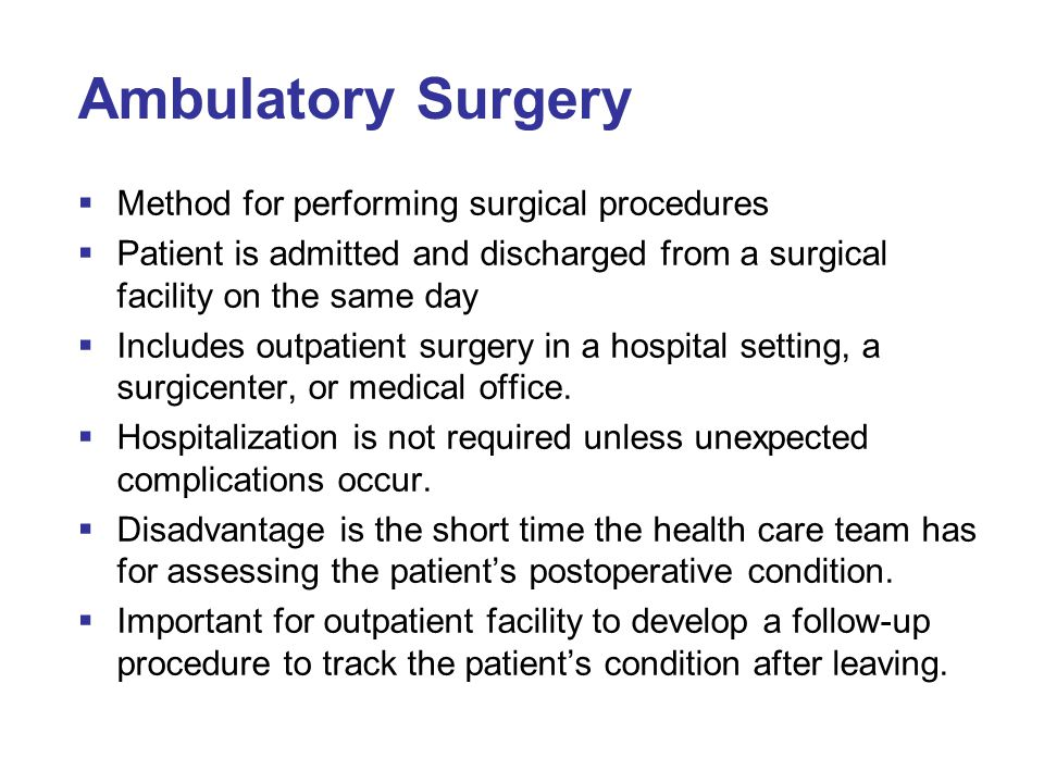 Ambulatory Surgery Method for performing surgical procedures