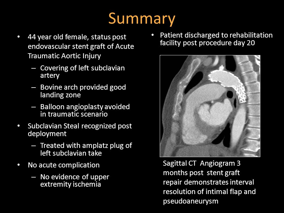 Summary 44 year old female, status post endovascular stent graft of Acute Traumatic Aortic Injury.