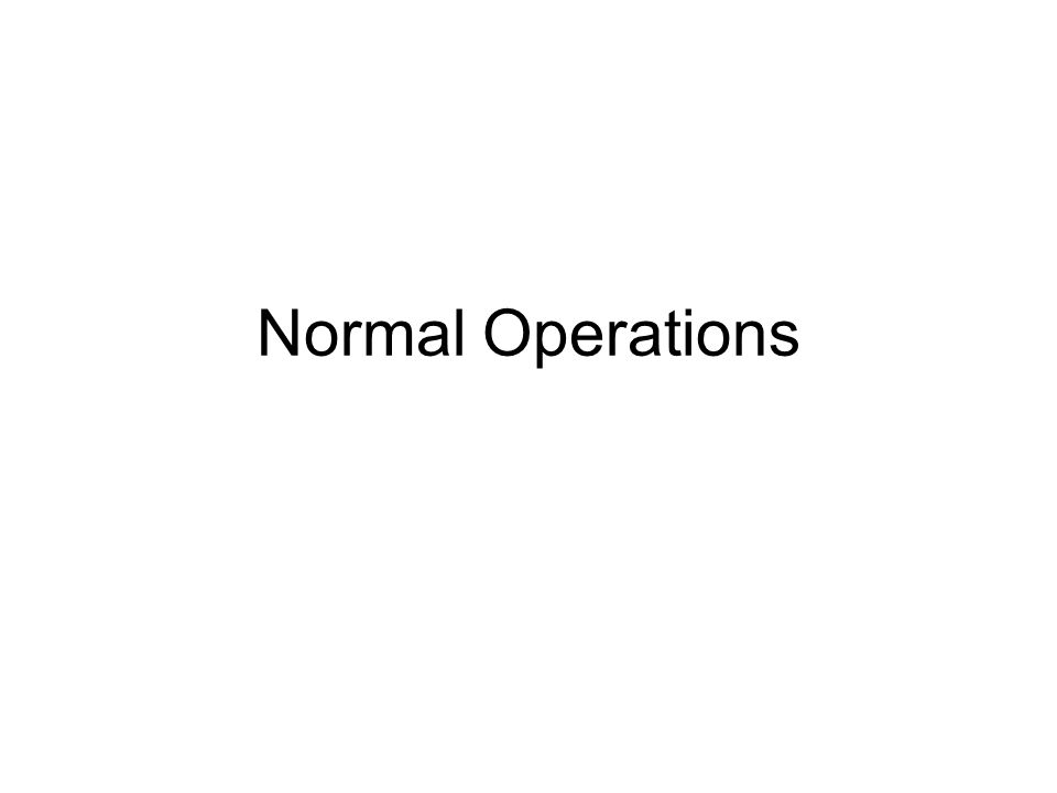 Normal Operations