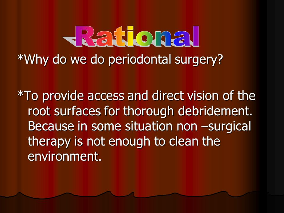 Rational *Why do we do periodontal surgery