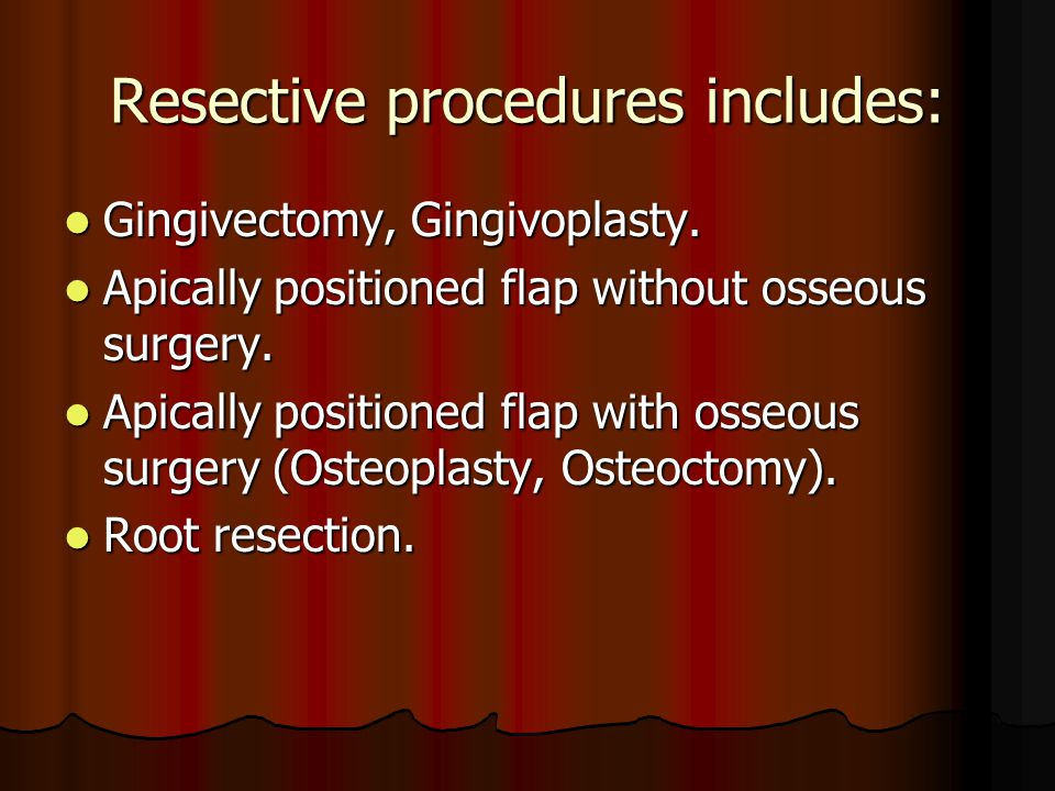 Resective procedures includes: