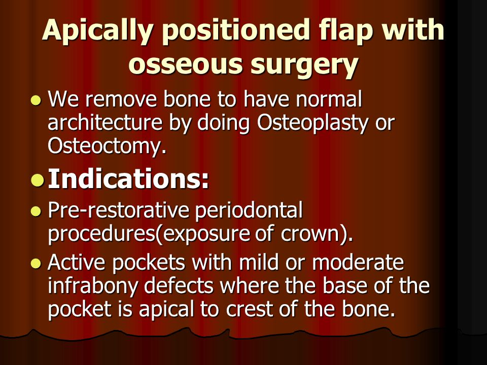 Apically positioned flap with osseous surgery