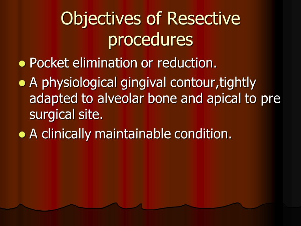Objectives of Resective procedures