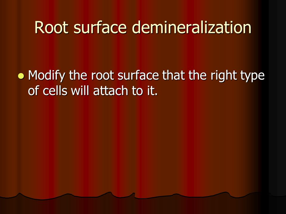 Root surface demineralization