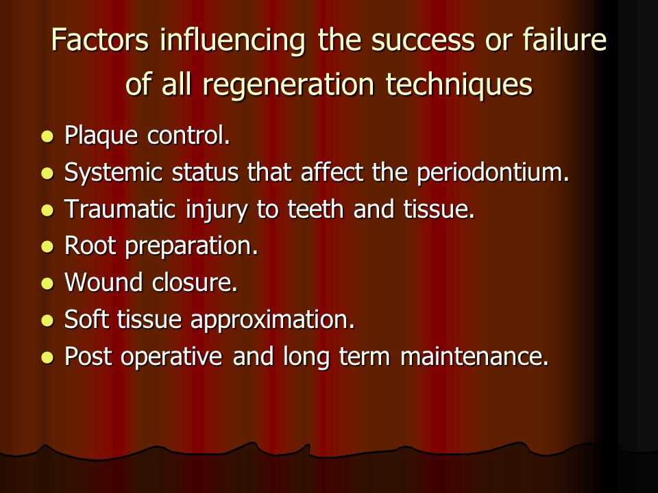 Factors influencing the success or failure of all regeneration techniques