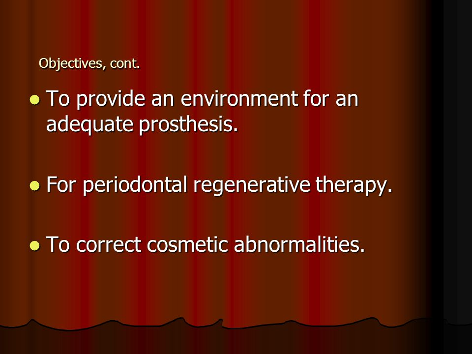 To provide an environment for an adequate prosthesis.