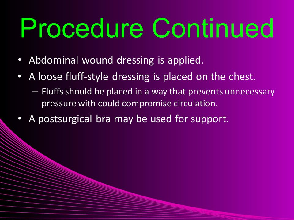 Procedure Continued Abdominal wound dressing is applied.