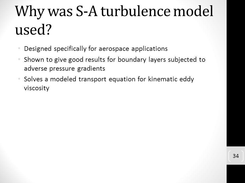 Why was S-A turbulence model used
