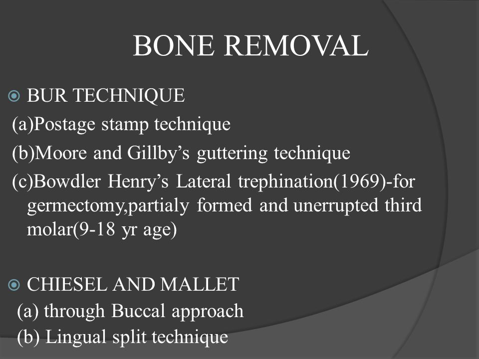 BONE REMOVAL BUR TECHNIQUE (a)Postage stamp technique