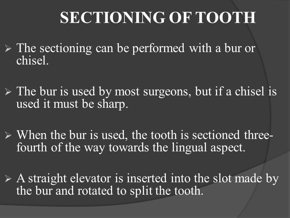 SECTIONING OF TOOTH The sectioning can be performed with a bur or chisel.