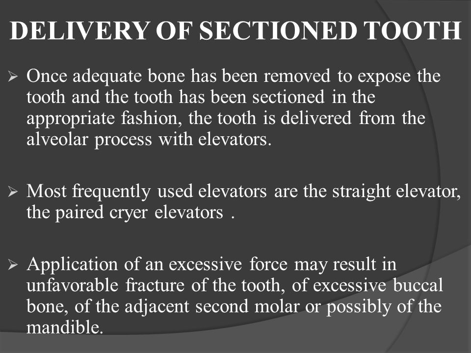 DELIVERY OF SECTIONED TOOTH
