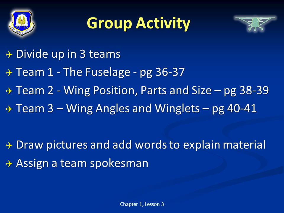 Group Activity Divide up in 3 teams Team 1 - The Fuselage - pg 36-37