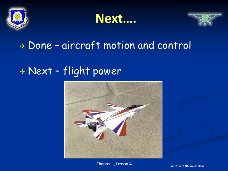 Next…. Done – aircraft motion and control Next – flight power