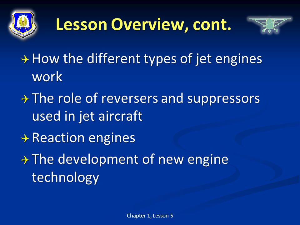 Lesson Overview, cont. How the different types of jet engines work