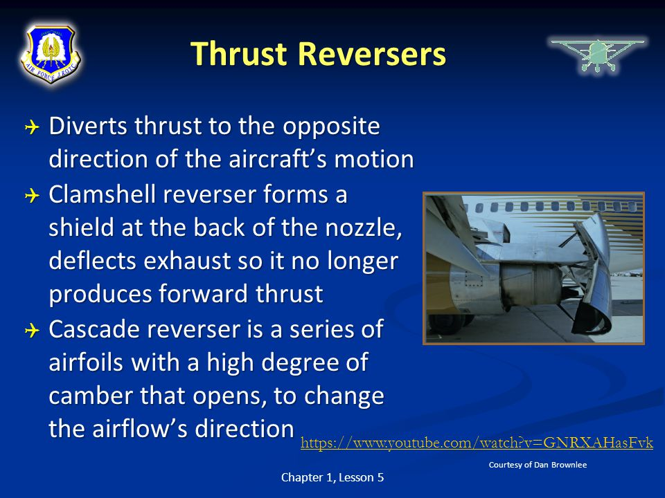 Thrust Reversers Diverts thrust to the opposite direction of the aircraft's motion.