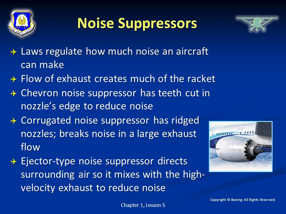 Noise Suppressors Laws regulate how much noise an aircraft can make