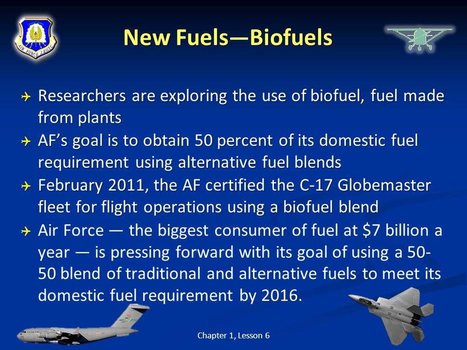New Fuels—Biofuels Researchers are exploring the use of biofuel, fuel made from plants.