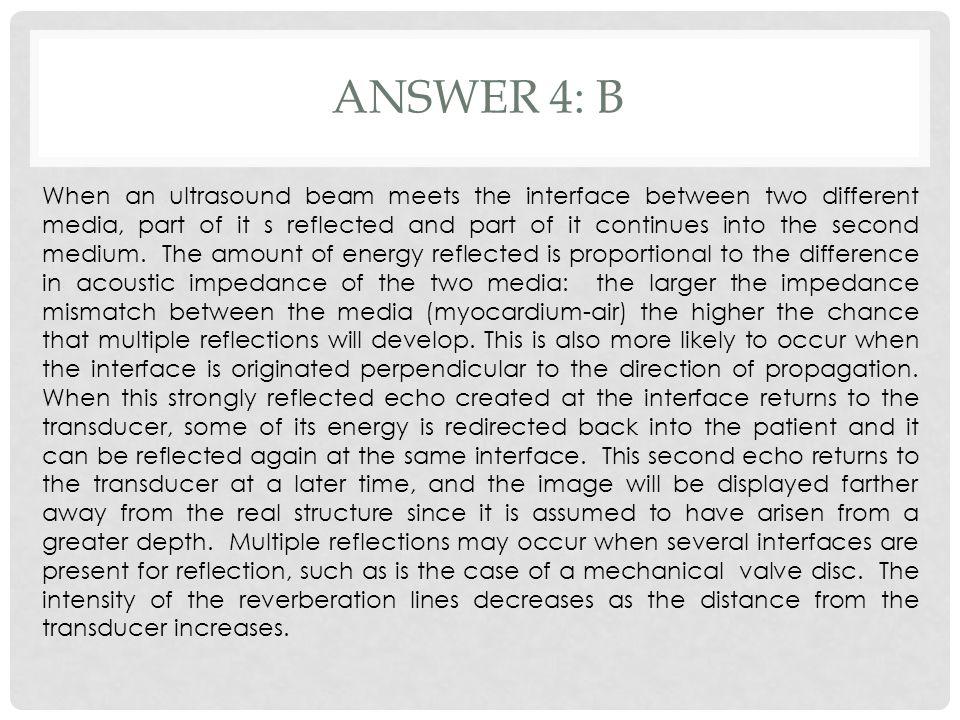 Answer 4: B